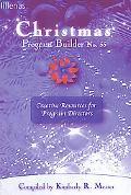 Christmas Program Builder: Creative Resources for Program Directors, Vol. 55