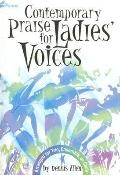 Contemporary Praise for Ladies' Voices: Arranged for Trio, Ensemble, or Choir
