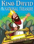 King David and the National Treasure : An Easy Kids Musical about Worshiping God