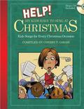 Help! My Kids Have to Sing at Christmas: Kids Songs for Every Christmas Occasion