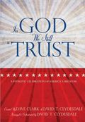 In God We Still Trust : A Patriotic Celebration of America's Freedom