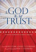 In God We Still Trust : A Patriotic Celebration of America's Freedom