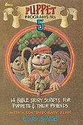 Puppet Programs: 14 Bible Story Scripts for Puppets and Their Friends, Vol. 5