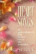 Heart Songs: 20 Arrangements for Ladies' Choir or Ensemble