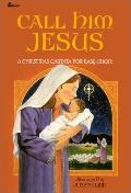 Call Him Jesus: A Christmas Cantata for Easy Choir