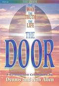 Door: The Way; The Truth; The Life: A Resurrection Celebration