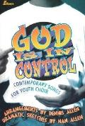 God Is in Control: Contemporary Songs for Youth Choir