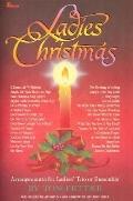 Ladies Christmas: Arrangements for Ladies' Trio or Ensemble