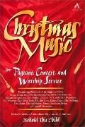 Christmas Music for Pageant, Concert and Worship Service