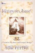 Victory in Jesus!: 32 Favorite Hymns and Gospel Songs