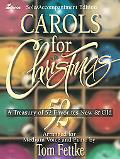 Carols for Christmas: A Treasury of Favorites New and Old in Medleys or Individually