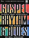 Gospel Rhythm and Blues: Hymns and Spirituals for Piano