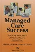 Managed Care Success Reducing Risk While Increasing Patient Satisfaction