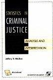 Statistics in Criminal Justice: Analysis and Interpretation