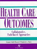 Health Care Outcomes Collaborative, Path-Based Approaches
