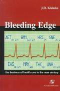 Bleeding Edge The Business of Health Care in the New Century