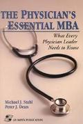 Physician's Essential MBA What Every Physician Leader Needs to Know