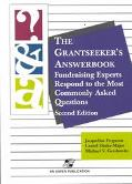 Grantseeker's Answerbook Fundraising Experts Respond to the Most Commonly Asked Questions