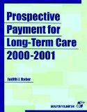 Prospective Payment for Long-Term Care, 2000-2001