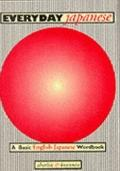 Everyday Japanese A Basic English-Japanese Wordbook