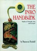 Inro Handbook Studies of Netsuke, Inro, and Lacquer