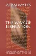 Way of Liberation Essays and Lectures on the Transformation of the Self