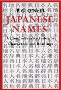 Japanese Names A Comprehensive Index by Characters