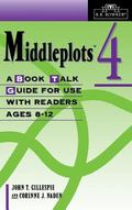 Middleplots 4 A Book Talk Guide for Use With Readers Ages 8-12