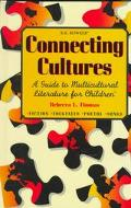 Connecting Cultures A Guide to Multicultural Literature for Children