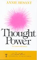 Thought Power: Its Control and Culture - Annie Wood Besant - Paperback - 3d ed.