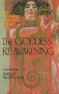 Goddess Re-Awakening The Feminine Principle Today