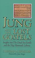 Jung and the Lost Gospels Insights into the Dead Sea Scrolls and the Nag Hammadi Library