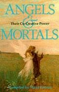 Angels and Mortals: Their CO-Creative Power - Maria Parisen - Paperback - 1st ed
