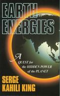 Earth Energies A Quest for the Hidden Power of the Planet