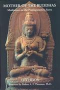 Mother of the Buddhas Meditation on the Prajnaparamita Sutra