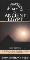 Traveler's Key to Ancient Egypt A Guide to the Sacred Places of Ancient Egypt
