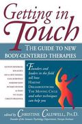 Getting in Touch The Guide to New Body-Centered Therapies