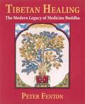 Tibetan Healing The Modern Legacy of Medicine Buddha