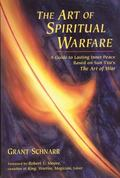 Art of Spiritual Warfare A Guide to Lasting Inner Peace Based on Sun Tzu's the Art of War