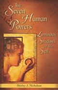 Seven Human Powers Luminous Shadows of the Self