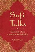 Sufi Talks : Teachings of an American Sufi Sheihk