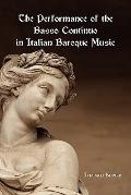 The Performance of the Basso Continuo in Italian Baroque Music (Studies in music)