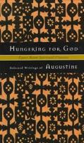 Hungering for God Selected Writings of Augustine