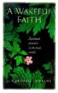 Wakeful Faith Spiritual Practice in the Real World