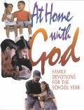 At Home With God Family Devotions for the School Year