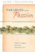 Parables And Passion Jesus' Stories for the Days of Lent