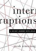 Interruptions : A 40-Day Journey with Jesus