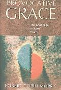 Provocative Grace The Challenge in Jesus' Words