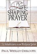 A Life-Shaping Prayer