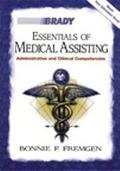 Essentials of Medical Assisting Administrative and Clinical Competencies